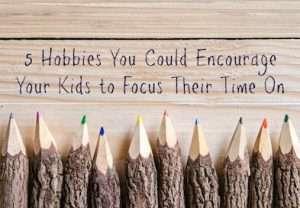 hobbies for kids